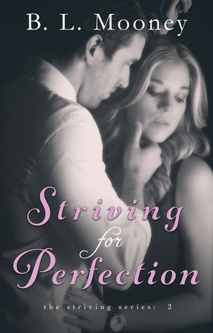Striving for Perfection by B.L. Mooney