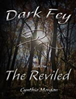 The Reviled (The Dark Fey Trilogy #1)
