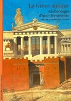 La Grèce antique: archéologie d'une découverte