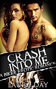 Crash Into Me (Iron Raiders MC, #3)