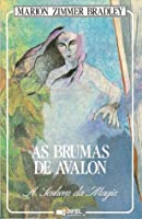 A Senhora da Magia (As Brumas de Avalon, #1)