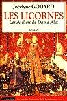 Les licornes (Les Ateliers de Dame Alix, #1)