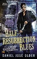 Half-Resurrection Blues (Bone Street Rumba #1)