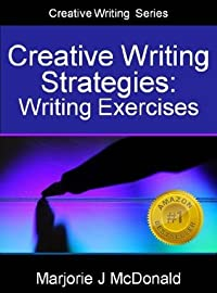 Creative Writing Strategies: Writing Exercises (Creative Writing Series)