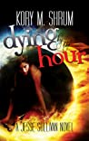 Dying by the Hour (Dying for a Living, #2)