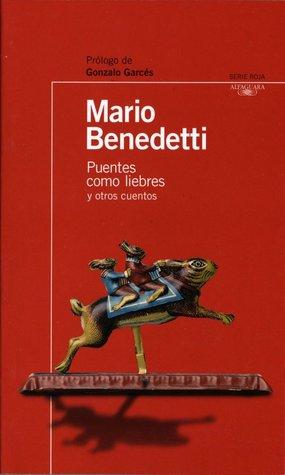 Puentes Como Liebres Y Otros Cuentos By Mario Benedetti