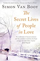 The Secret Lives of People in Love: Includes the award-winning collection Love Begins in Winter
