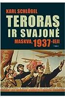 Teroras ir svajonė. Maskva, 1937-ieji