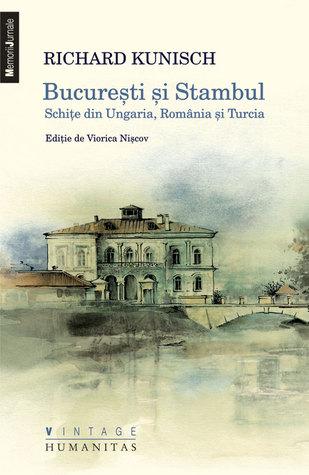 Bucureşti şi Stambul: schiţe din Ungaria, România şi Turcia