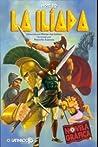 La Ilíada (Homero - Novela Gráfica: La Guerra de Troya, #1)