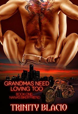 Nana's Biker Friend (Grandmas Need Loving Too, #1)