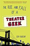 The Rise and Fall of a Theater Geek (Justin Goldblatt, #2)