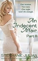 An Indecent Affair Part III