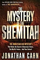 The Mystery of the Shemitah: The 3,000-Year-Old Mystery That Holds the Secret of America's Future, the World's Future, and Your Future!