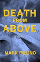 Death From Above: A Thriller