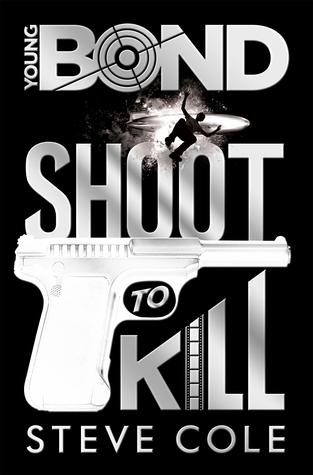 Shoot to Kill (Young Bond, #6)