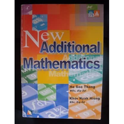 New Additional Mathematics by Ho Soo Thong
