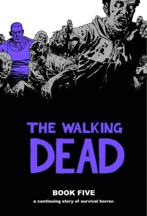 The Walking Dead, Book Five (The Walking Dead #49-60)