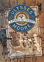 The door to time ulysses moore 1 by pierdomenico baccalario a porta do tempo ulysses moore 1 fandeluxe Choice Image