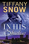 In His Shadow (The Tangled Ivy Trilogy, #1)