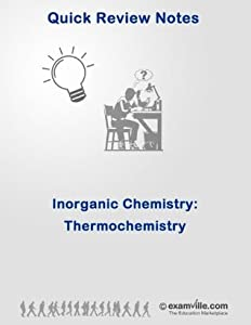 Inorganic Chemistry Quick Review: Thermochemistry (Quick Review Notes)