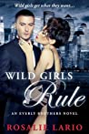Wild Girls Rule (Everly Brothers, #1)