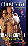 Hard to Come By (Hard Ink, #3)