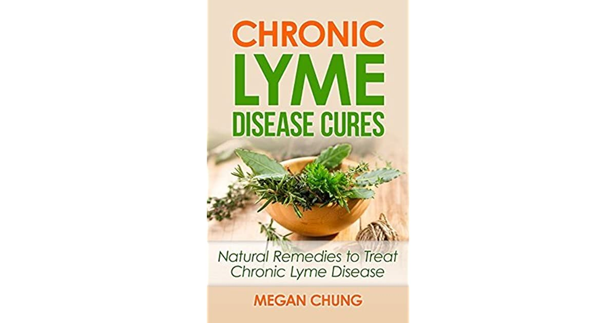 Chronic Lyme Disease Cures: Natural Remedies to Treat