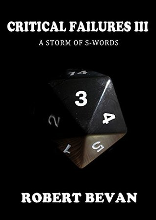 Critical Failures III: A Storm of S-Words