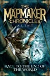 Race to the End of the World (The Mapmaker Chronicles, #1)