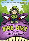 Dino-Mike and the T. Rex Attack (Dino-Mike, #1)