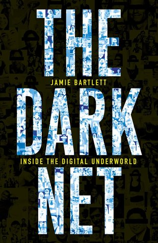The Dark Net by Jamie Bartlett
