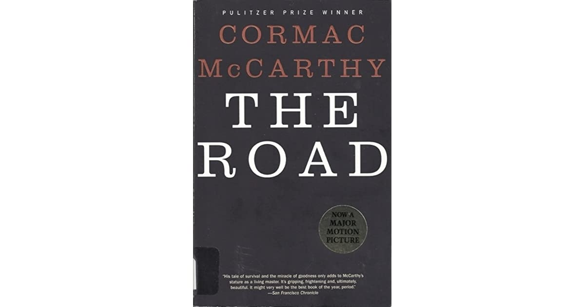 irony in the road cormac mccarthy The road, by cormac mccarthy  but it had a purpose in the road, and perhaps this is part of the purpose of such descriptions always:.