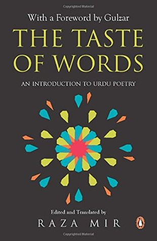 The Taste of Words : An Introduction to Urdu Poetry