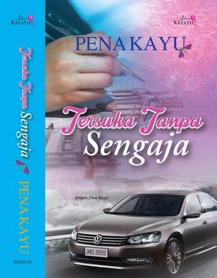 Tersuka Tanpa Sengaja by Pena Kayu