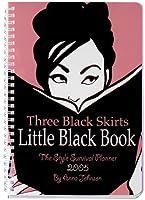 Three Black Skirts Little Black Book 2005: A Style Survivor Planner