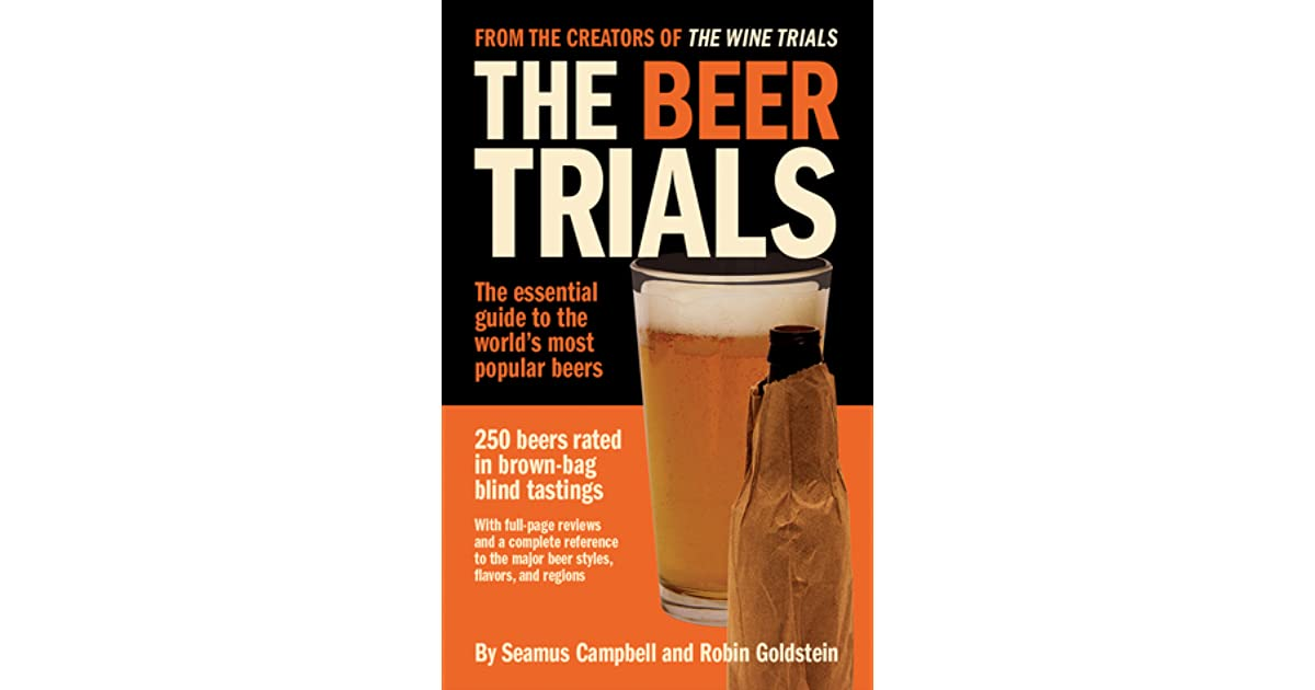 The Beer Trials By Robin Goldstein
