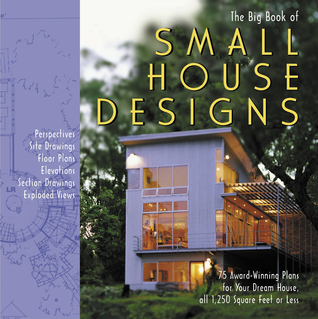 Big Book Of Small House Designs 75 Award Winning Plans For