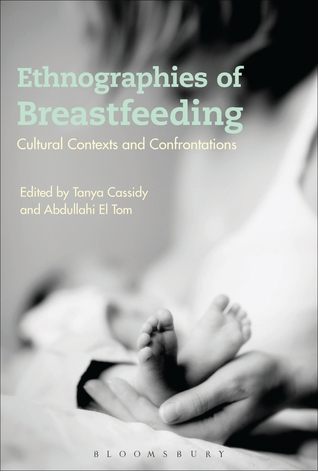 Ethnographies of Breastfeeding by Tanya Cassidy