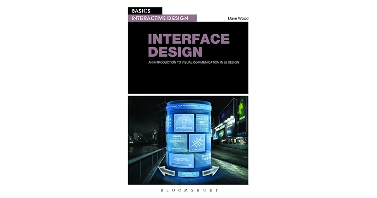 Basics Interactive Design Interface Design An Introduction To Visual Communication In Ui Design By David Wood