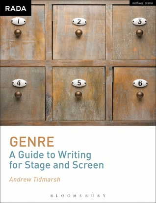 Genre: A Guide to Writing for Stage and Screen: A Guide to Writing for Stage and Screen