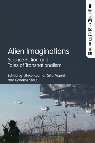 Alien Imaginations  Science Fiction and Tales of Transnationalism