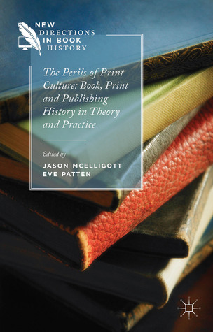 Review Perils Of Reading History >> The Perils Of Print Culture Book Print And Publishing