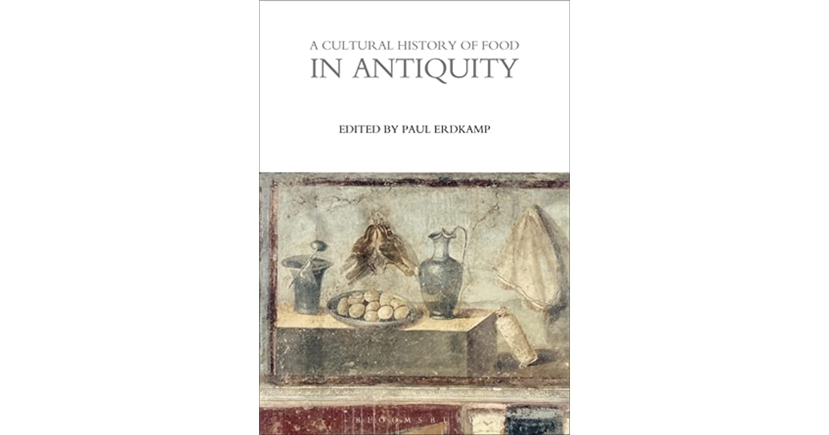 A Cultural History Of Food In Antiquity