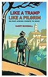 Like a Tramp, Like A Pilgrim by Harry Bucknall