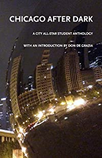 Chicago After Dark: A City All-Star Student Anthology