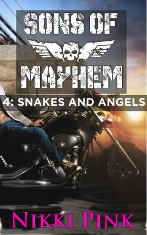 Sons of Mayhem 4: Snakes and Angels