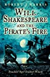 Will Shakespeare and the Pirate's Fire (Young Legends)
