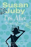 I'm Alice (Beauty Queen?)(Alice MacLeod, #1)