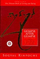Glimpse After Glimpse: Daily Reflections on Living and Dying